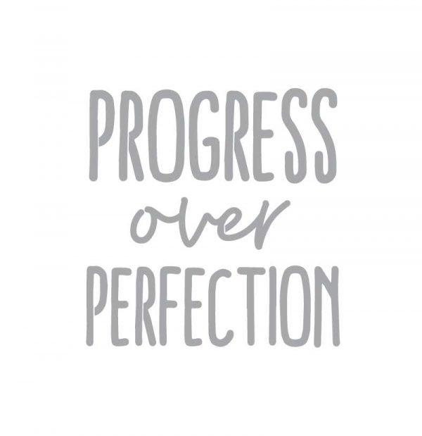 5229 Progress Over Perfection