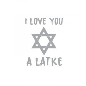 6079 I love you a Latke